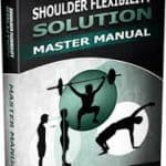 Shoulder Flexibility Solution Review – An In Depth Report