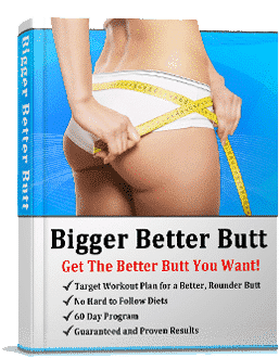 Bigger Better Butt Manual